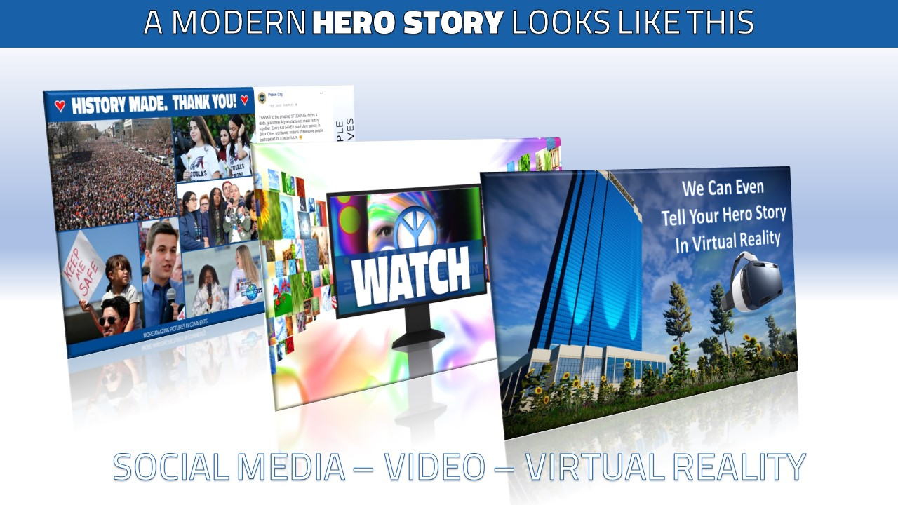 A MODERN HERO STORY USES SOCIAL MEDIA VIDEO VIRTUAL REALITY